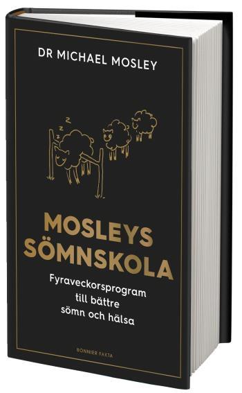Mosleys Sömnskola - Fyraveckorsprogram Till Bättre Sömn Och Hälsa