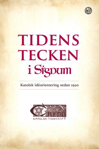 Tidens Tecken I Signum - Katolsk Idéorientering Sedan 1920