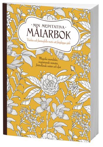 Min Meditativa Målarbok - Vackra Och Fantasifulla Motiv Att Färglägga Själv