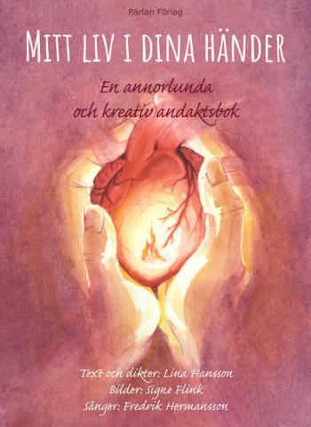 Mitt Liv I Dina Händer - En Annorlunda Och Kreativ Andaktsbok