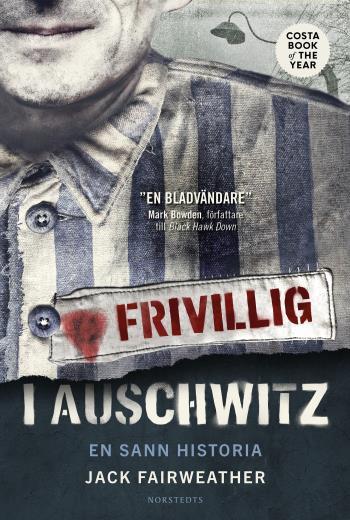 Frivillig I Auschwitz - En Sann Historia