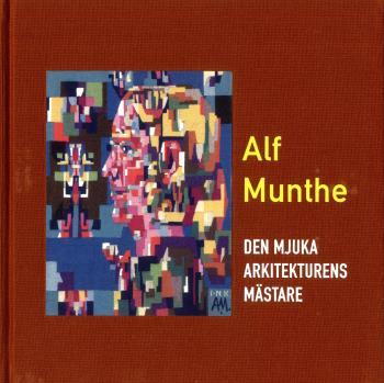 Alf Munthe - Den Mjuka Arkitekturens Mästare