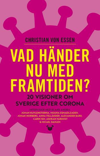 Vad Händer Nu Med Framtiden? - 20 Visioner Om Sverige Efter Corona