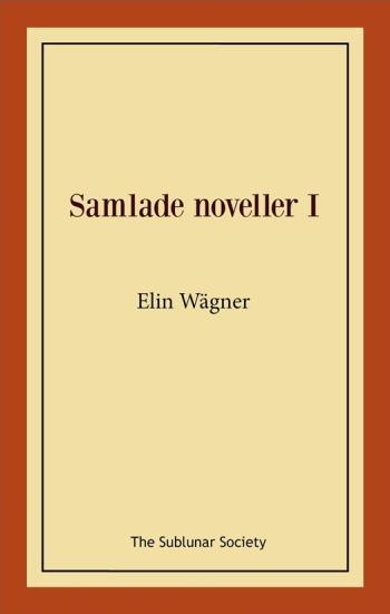 Samlade Noveller I