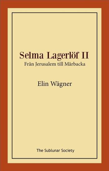Selma Lagerlöf Ii - Från Jerusalem Till Mårbacka