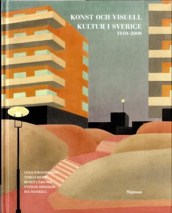 Konst Och Visuell Kultur I Sverige - 1810-2000
