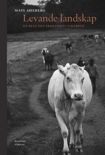 Levande Landskap - En Resa Till Framtidens Jordbruk