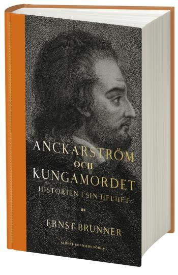 Anckarström Och Kungamordet - Historien I Sin Helhet