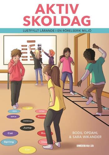 Aktiv Skoldag - Lustfyllt Lärande I En Rörelserik Miljö