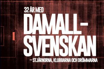 32 År Med Damallsvenskan - Stjärnorna, Klubbarna Och Drömmarna