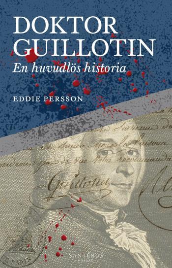 Doktor Guillotin - En Huvudlös Historia
