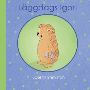 Läggdags Igor!