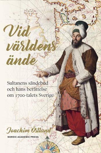 Vid Världens Ände - Sultanens Sändebud Och Hans Berättelse