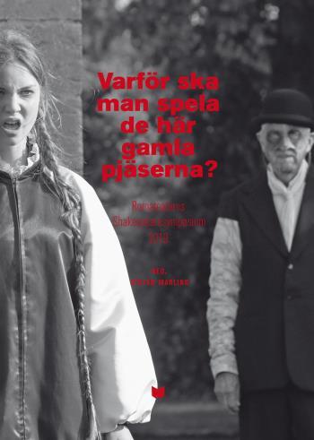 Varför Ska Man Spela De Här Gamla Pjäserna? - Romateaterns Shakespearesymposium 2019