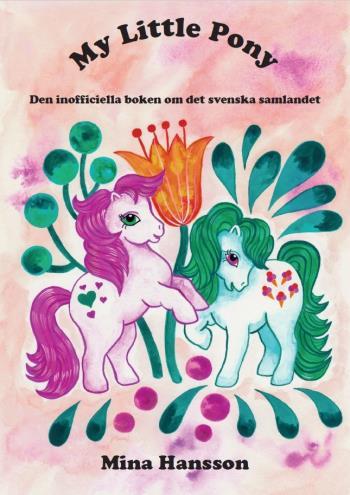 My Little Pony - Den Inofficiella Boken Om Det Svenska Samlandet