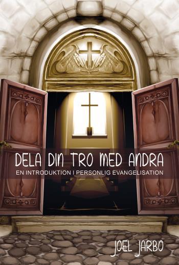 Dela Din Tro Med Andra - En Introduktion I Personlig Evangelisation