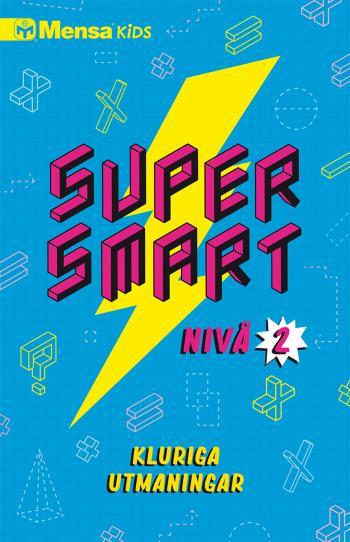 Supersmart - Kluriga Utmaningar. Nivå 2