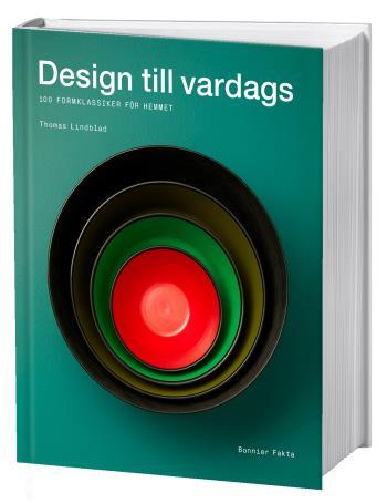 Design Till Vardags - 100 Formklassiker För Hemmet