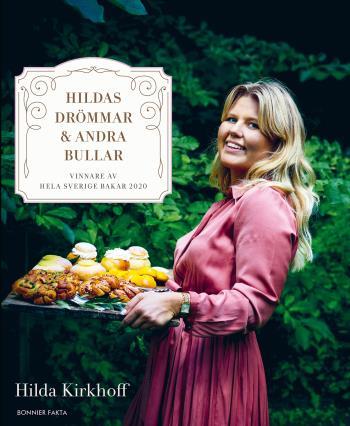 Hildas Drömmar & Andra Bullar - Vinnare Av Hela Sverige Bakar 2020