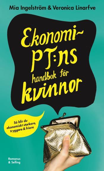 Ekonomi-pt-ns Handbok För Kvinnor - Så Blir Du Ekonomiskt Starkare, Tryggare Och Friare