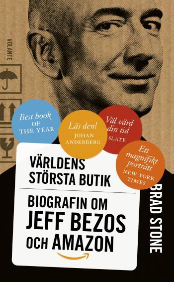 Världens Största Butik - Biografin Om Jeff Bezos Och Amazon