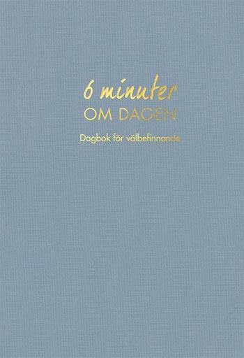 6 Minuter Om Dagen- Dagbok För Välbefinnande