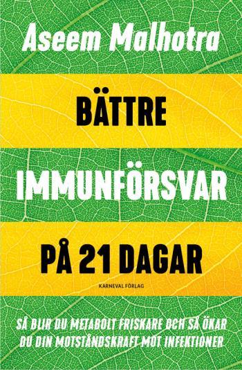 Bättre Immunförsvar På 21 Dagar - Så Blir Du Metabolt Friskare Och Så Ökar Du Din Motståndskraft Mot Infektioner
