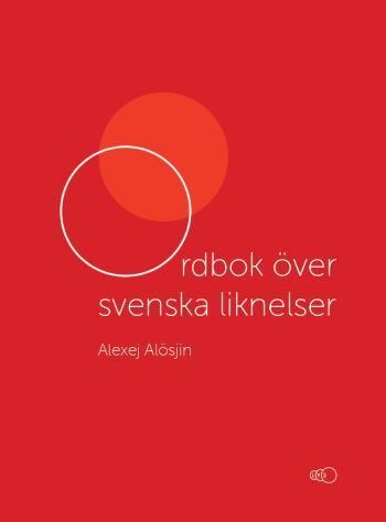 Ordbok Över Svenska Liknelser