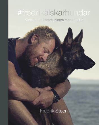 #fredrikälskarhundar - Konsten Att Kommunicera Med Hundar