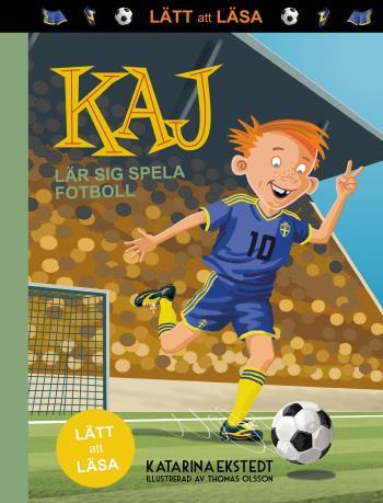 Kaj Lär Sig Spela Fotboll (lätt Att Läsa)