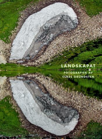 Landskapat - Fotografier Av Claes Grundsten