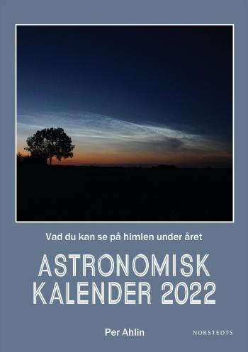 Astronomisk Kalender 2022 - Vad Du Kan Se På Himlen Under Året