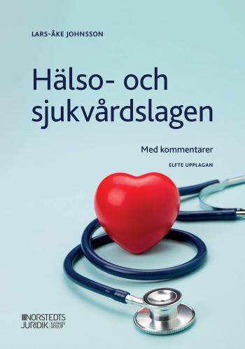 Hälso- Och Sjukvårdslagen - Med Kommentarer