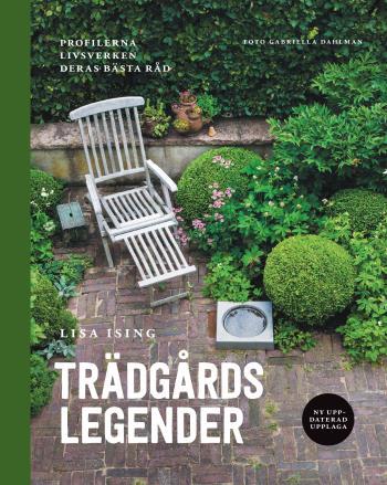 Trädgårdslegender - Profilerna, Livsverken, Deras Bästa Råd