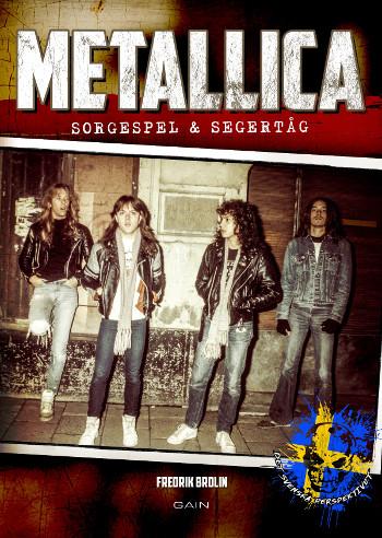 Metallica: Sorgespel & Segertåg - Det svenska perspektivet