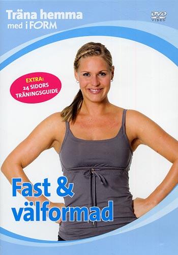 Träna hemma med iForm / Fast & välformad